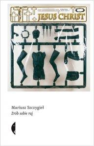 Książka Zrób sobie raj Mariusz Szczygieł
